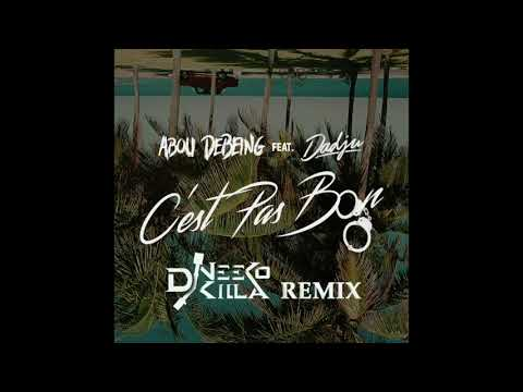 Dadju Feat Abou Debeing - C'est Pas Bon (Neeko Killa Remix)