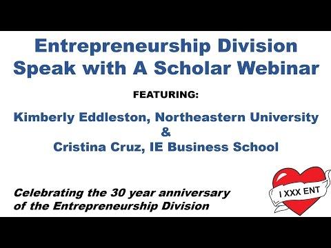 Entrepreneurship Division Speak with a Scholar Webinar - Featuring: Cristina Cruz and Kim Eddleston