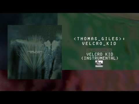 THOMAS GILES - Velcro Kid (Instrumental)