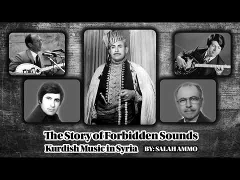 Kurdish music in Syria -The Story of forbidden Sounds (Radio Show by Salah Ammo)