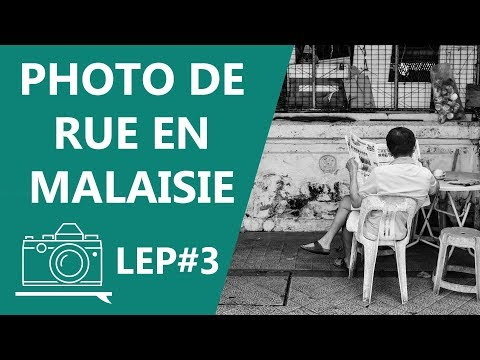 📷 Photo de rue en Malaisie - LEP#3 | Apprenti photographe