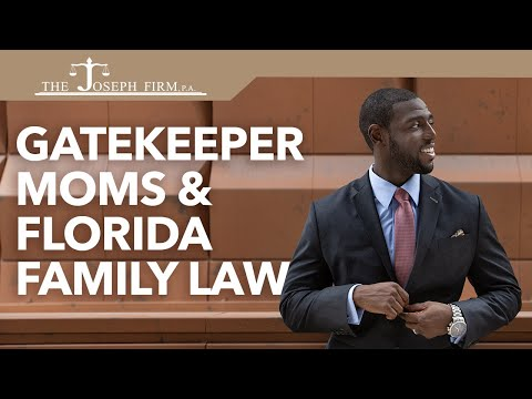 Gatekeeper Moms and Florida Family Law