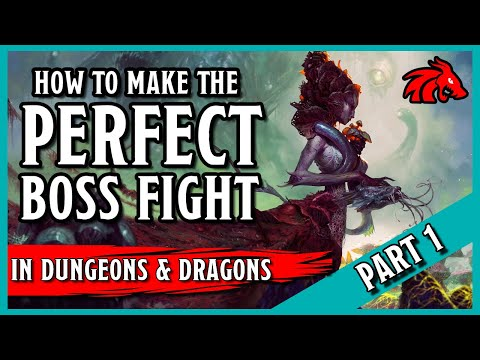 How to Make the Perfect Boss Fight in D&D - Part 1