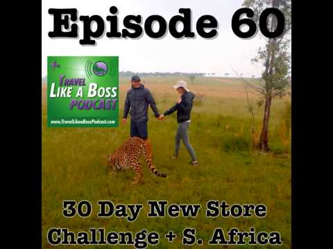 Ep 60 - S. Africa + 30 Day New Store Challenge Complete
