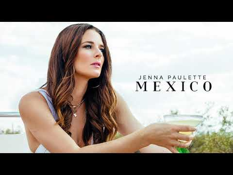 Jenna Paulette | MEXICO (Official Audio) Mp3