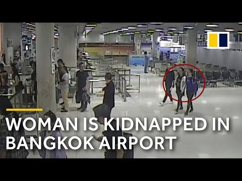 The moment Chinese woman is kidnapped in Bangkok airport