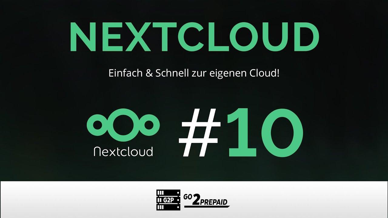 #10 NextCloud - Einfach & Schnell zur eigenen Cloud!