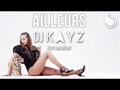 DJ Kayz Ft. Mr Géant - Ailleurs (Official Music Video)