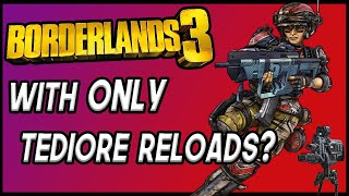 Can You Beat Borderlands 3 With ONLY Tediore Reload Explosions?