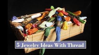 5 Handmade Jewellery Ideas | How To Make Thread Earrings , Bracelets At Home | Creation&you