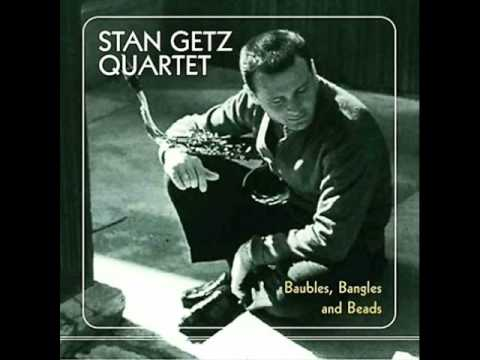 Stan getz quartet at the newport jazz festival baubles bangles and beads