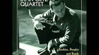 Stan Getz Quartet at the Newport Jazz Festival - Baubles, Bangles and Beads