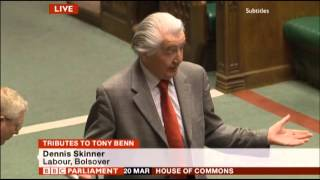 Dennis Skinner and a wonderful tribute to Tony Benn.