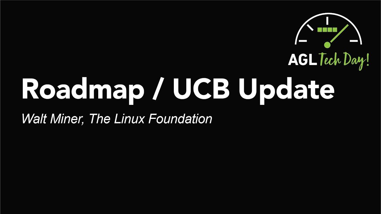 Download Roadmap / UCB Update - Walt Miner, The Linux Foundation