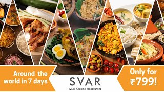 Around The World In 7 Days | SVAR Restaurant | Lunch & Dinner | Buffet | Turyaa Chennai