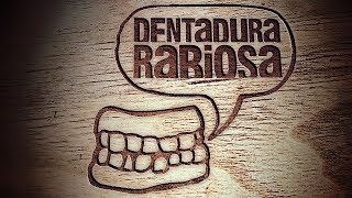 Dentadura rabiosa