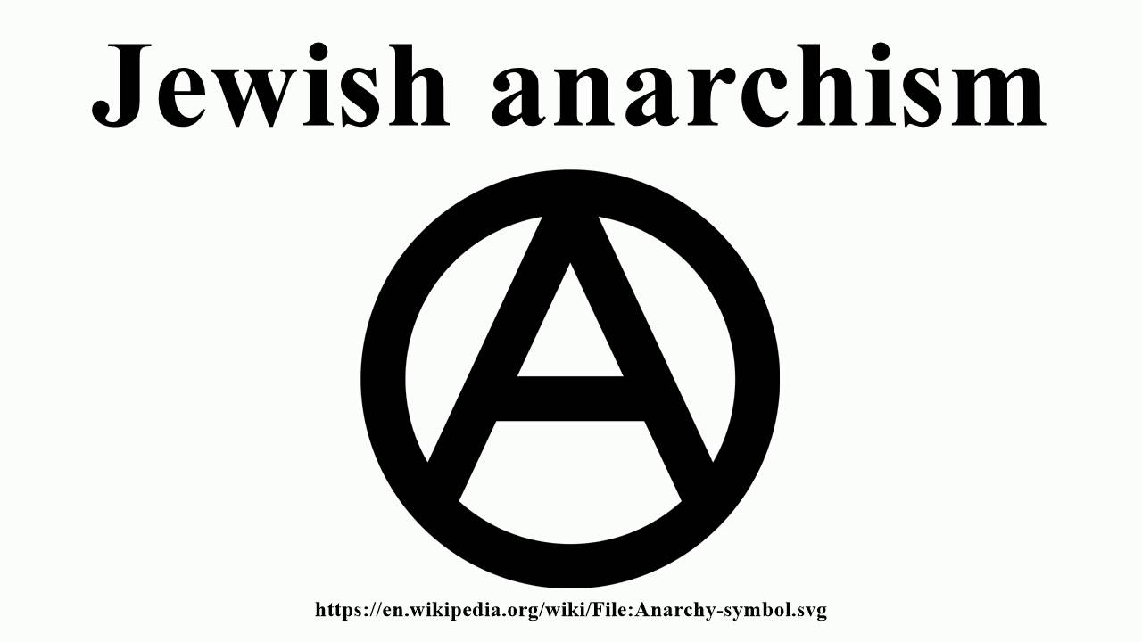 Jewish anarchism youtube biocorpaavc Choice Image