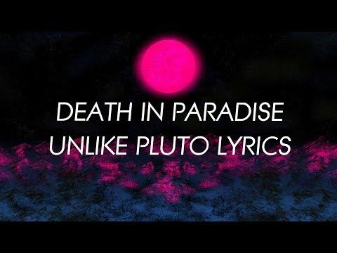 Unlike Pluto - Death In Paradise (Lyrics)