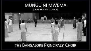 Mungu Ni Mwema (Know That God Is Good) performed by The Bangalore Principals' Choir