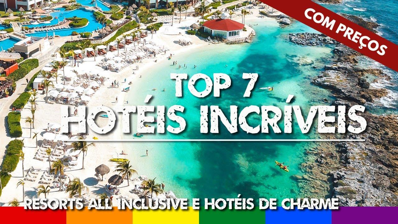 Top 7 Hotéis Incríveis (com Preços) - Resorts All Inclusive e Hotéis Charmosos
