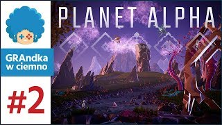 Planet Alpha PL #2   Co to za macka? D: