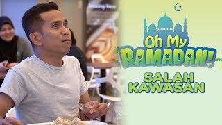 Salah kawasan, nak buka puasa pandang kiri kanan dulu | Oh My Ramadan I Bell Ngasri