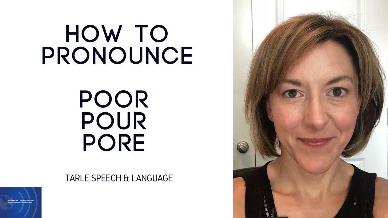 How to Pronounce POOR, POUR, PORE /pɔr/ - English Pronunciation Lesson