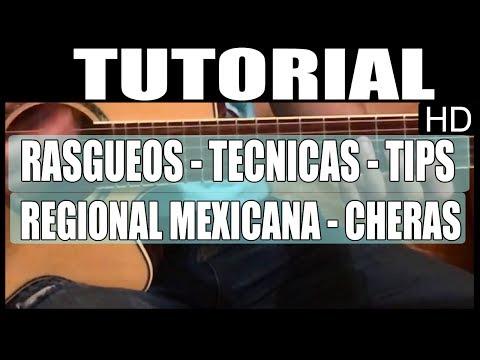 Como tocar guitarra - Aprende Rasgueos estilo Regional Mexicano, Cheras (HD)