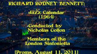 Richard Rodney Bennett: Jazz Calendar (1964) [Collon-London Sinfonietta]