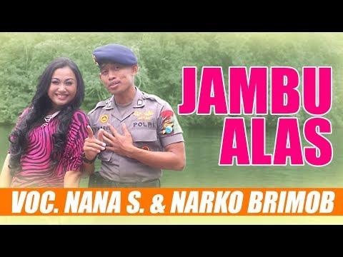 JAMBU ALAS  Voc. Nana S. - Narko Brimob