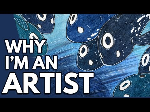 Why am I an Artist? // What Art Means to me