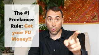 The #1 Freelancing Rule - FU Money!!