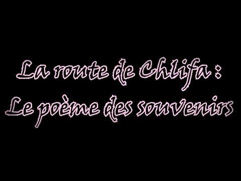 La Route De Chlifa Le Poème Des Souvenirs Youtube