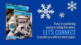 Thinking of Buying or Selling? The Winter Buyer and Seller Guides are Here...