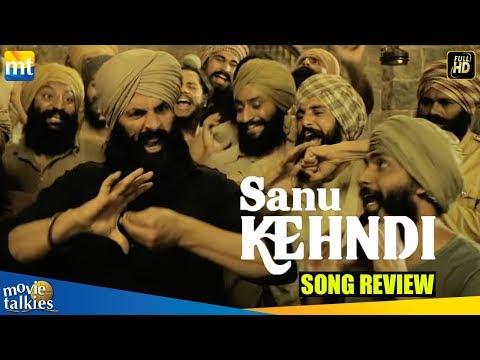 Sanu Kehndi Song Review | Kesari Movie | Akshay Kumar & Parineeti Chopra