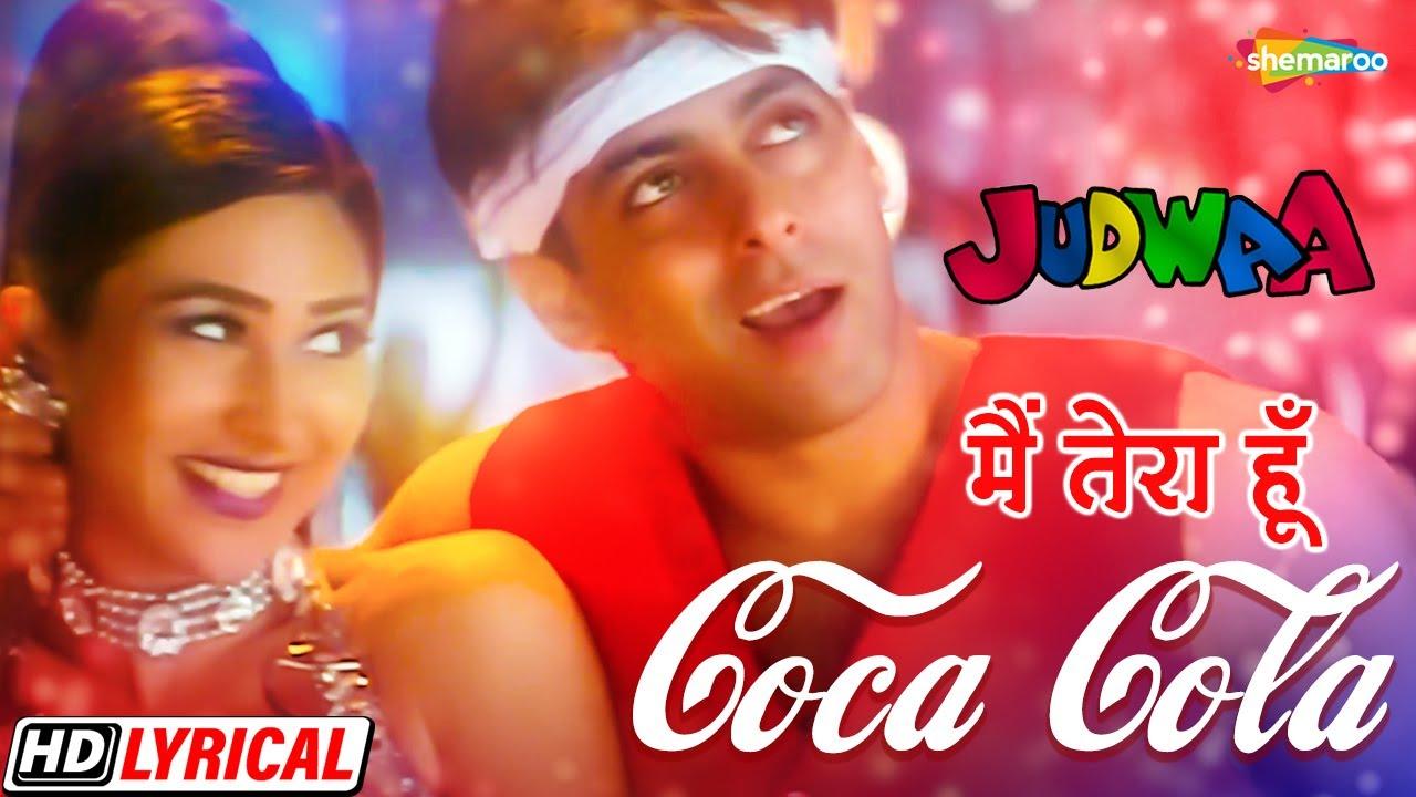 मैं तेरा हूँ Coca Cola | सलमान खान | करिश्मा कपूर | अभिजीत | Judwaa - HD Lyrical | 90s Hit Song