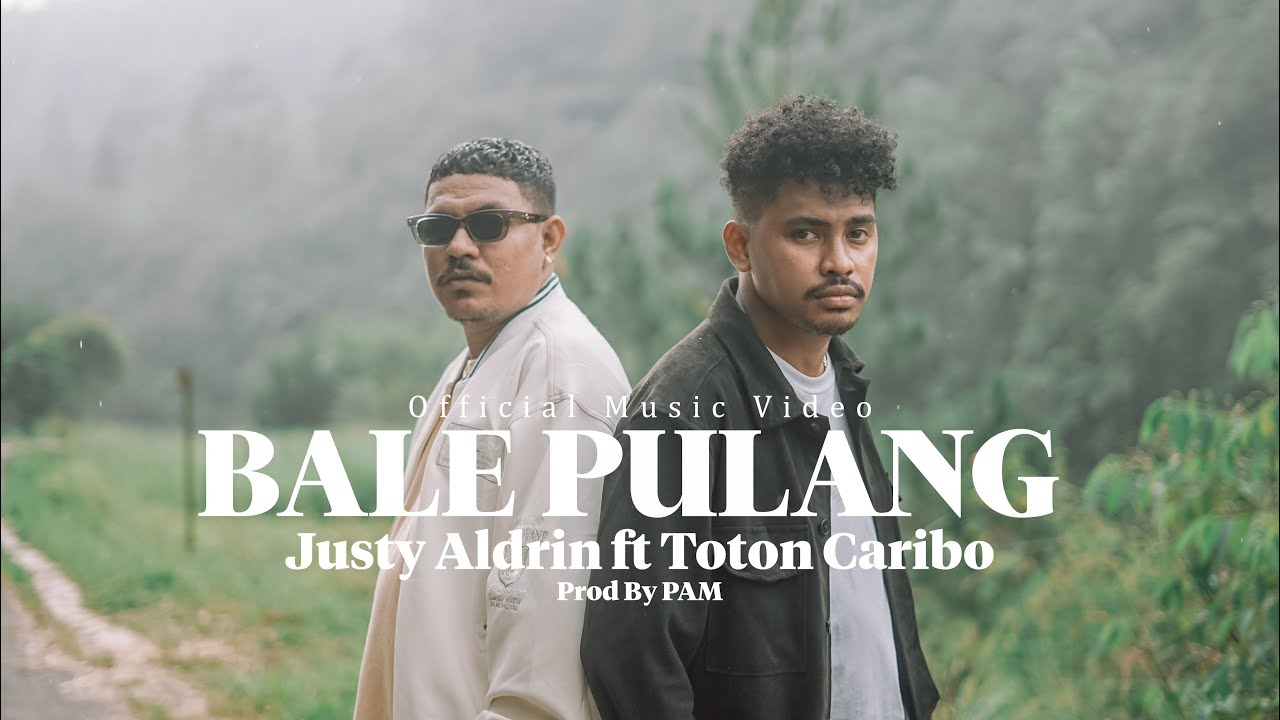 Download BALE PULANG - JUSTY ALDRIN FT TOTON CARIBO ( OFFICIAL MV )