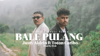 BALE PULANG - JUSTY ALDRIN FT TOTON CARIBO ( OFFICIAL MV )