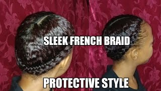 SLEEK FRENCH BRAID//PROTECTIVE STYLE