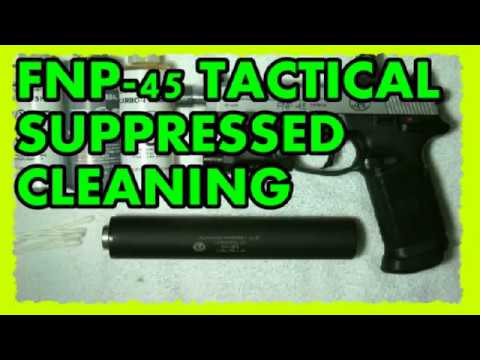 FNP 45 TACTICAL SUPPRESSED CLEANING