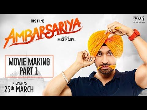Ambarsariya Movie Making Part 1 | Diljit Dosanjh, Navneet, Monica, Lauren | In Cinemas Now