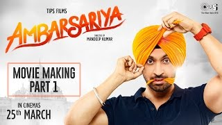 Ambarsariya Movie Making Part 1 | Diljit Dosanjh, Navneet, Monica, Lauren | In Cinemas Now