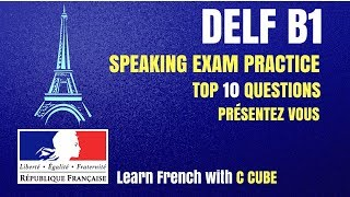 French DELF B1 Production Orale  L'examen Speaking Exam Test Practice - Top 10 Questions DELF B1