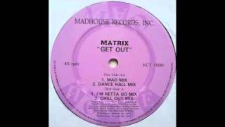 Matrix - Get Out (Kerri Chandler Remix)