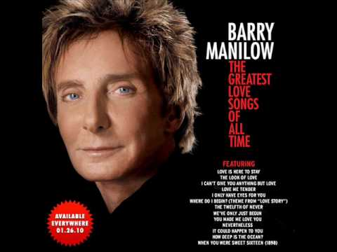 Barry Manilow - The Greatest Love Songs Of All Time