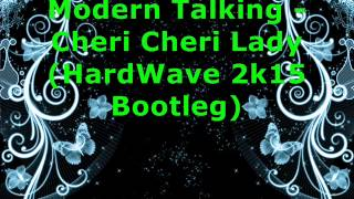 Modern Talking - Cheri Cheri Lady (HardWave 2k15 Bootleg)