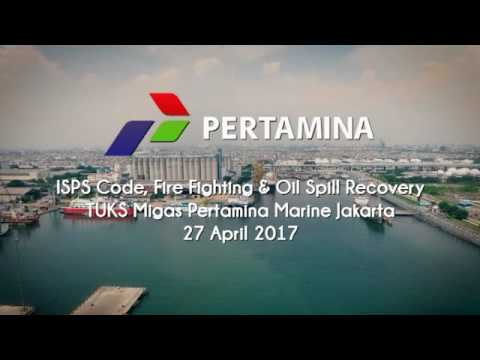 Pertamina ISPS CODE | Fire Fighting & Oil Spill Recovery