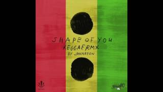 Ed Sheeran - Shape Of You (Jahnaton Reggae Remix)