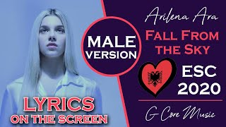 Albania Eurovision 2020 | Male Version [Lyrics] | Arilena Ara - Fall From The Sky