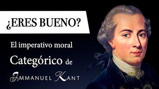 ¿ERES BUENO? (Immanuel Kant) - Formulaciones del IMPERATIVO CATEGÓRICO en la DEONTOLOGÍA KANTIANA